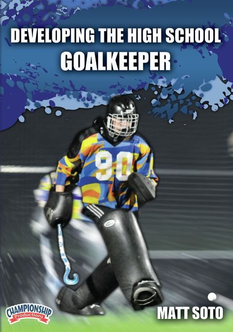 Developing the High School Goalkeeper DVDs