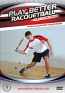 Play Better Racquetball: Skills and Drills DVD or Download - Free Shipping