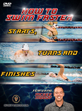 How to Swim Faster Starts, Turns and Finishes DVD or Download