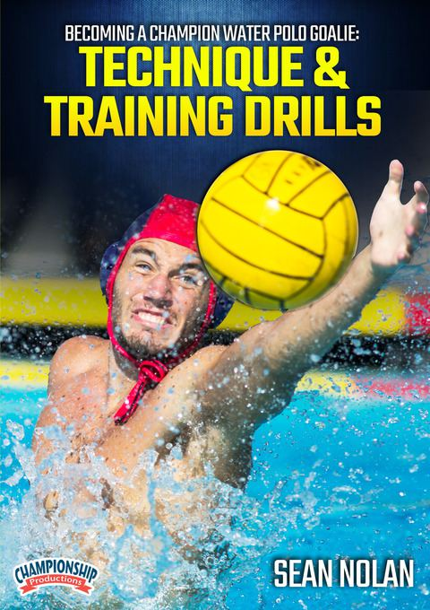 Becoming a Champion Water Polo Goalie: Technique & Training Drills DVDs