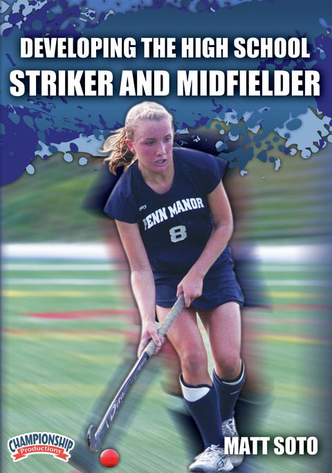 Developing the High School Striker and Midfielder DVDs