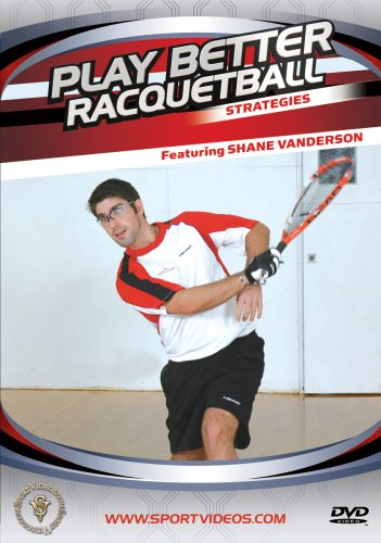 Play Better Racquetball: Strategies DVD with Coach Shane Vanderson