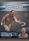 How to Pitch Horseshoes DVD with Coach Walter Ray Williams Jr.