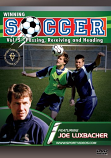 Winning Soccer: Passing, Receiving, and Heading DVD with Coach Dr. Joseph Luxbacher